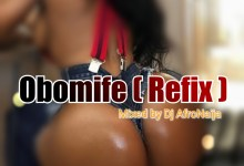 Dj AfroNaija - Obomife (Refix)