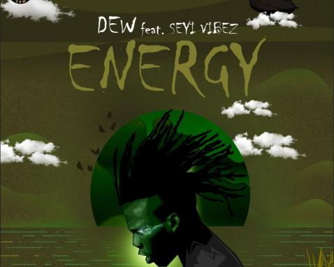 DEW Ft. Seyi Vibez - Energy