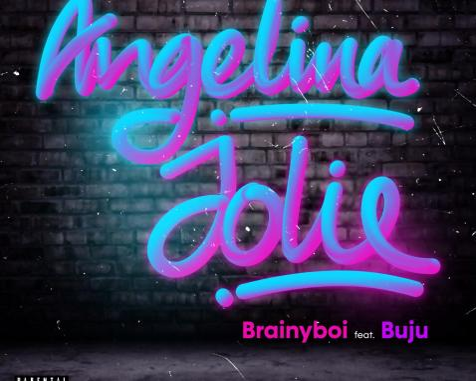 Brainyboi Ft. Buju - Angelina Jolie Mp3 DOWNLOAd