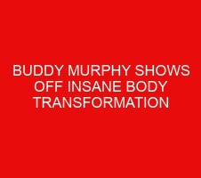 Buddy Murphy Shows Off Insane Body Transformation Following his WWE Release