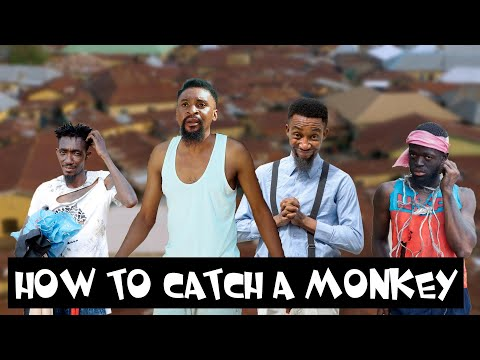 HOW TO CATCH A MONKEY (YawaSkits, Episode 96)
