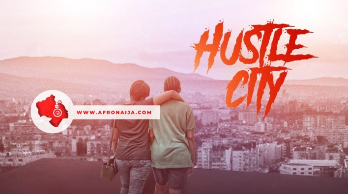 Hustle City Nollywood Movie