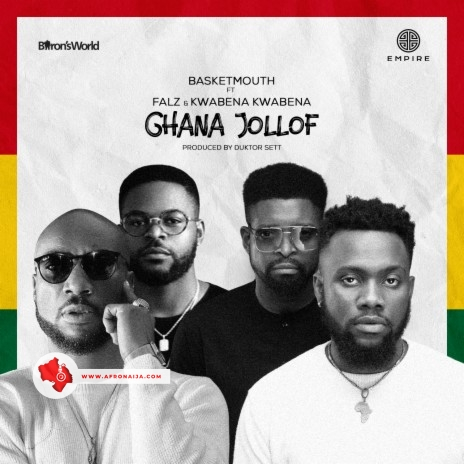 Basketmouth ft. Falz & Kwabena Kwabena - Ghana Jollof