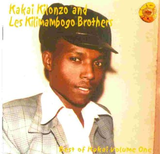 Kakai Kilonzo And Les Kilimambogo Brothers - Best Of Kakai Volume One Album Lp - African Music Online Kenya