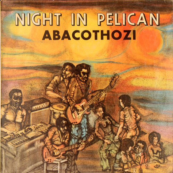 Abacothozi – Night In Pelican album lp -afrosunny-african music online-south africa