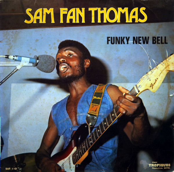 Sam Fan Thomas – Funky New Bell : 70s CAMEROON Afrobeat Highlife Soul Music FULL Album African Band