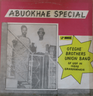 Oteghe Brothers Union Dance Band Of Ugo-Niyekorhionmwon – Abuokhae Special album lp - afrosunny - african music online