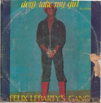 Felix Lebarty's Gang – Don't Take My Girl