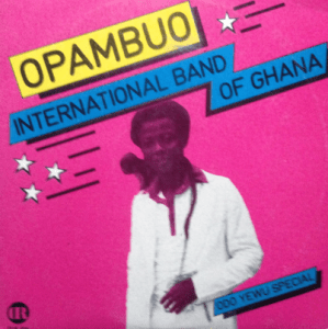 Opambuo International Band Of Ghana – Odo Yewu Special