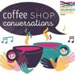 Journeys Festival: Coffee Shop Conversations