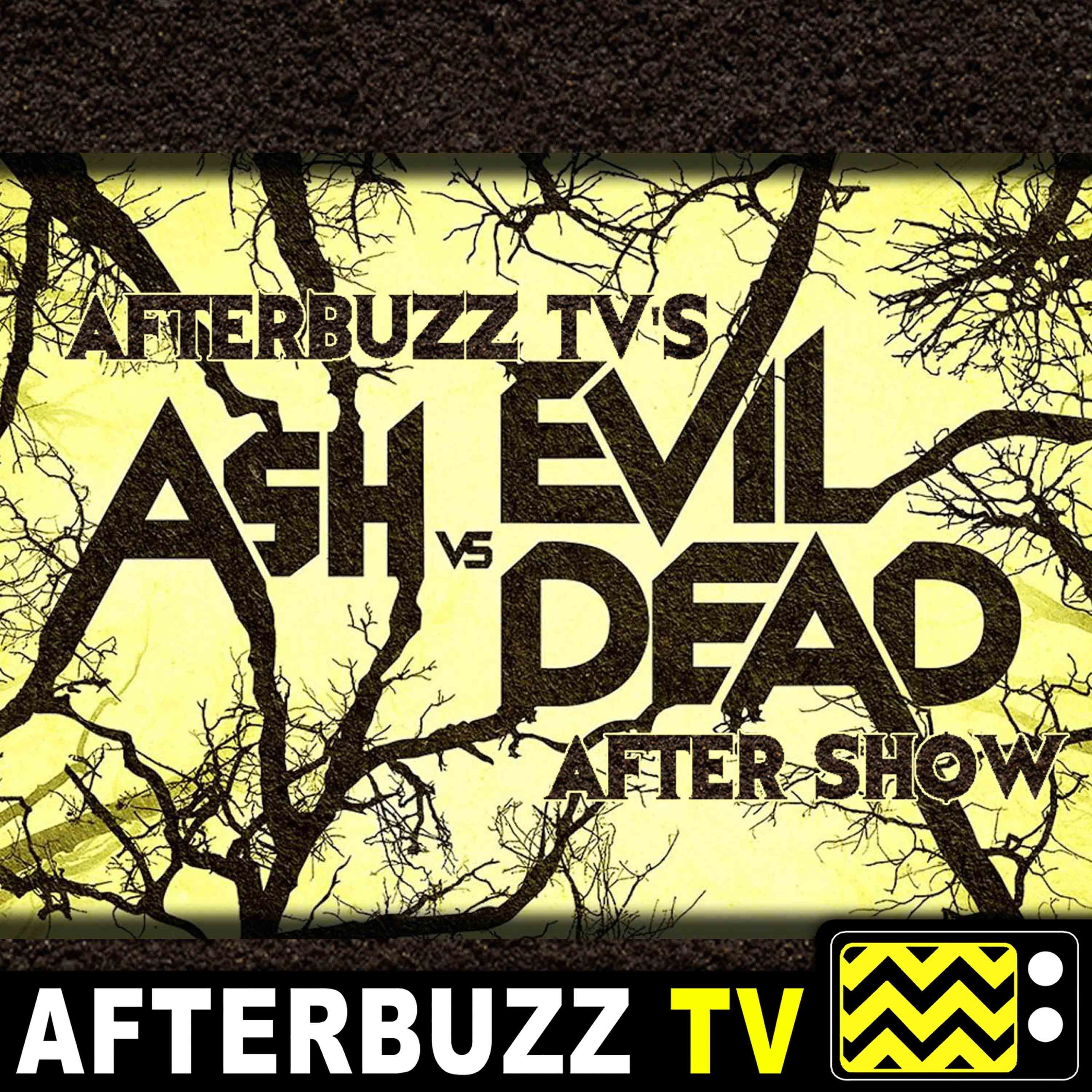 Ash vs. Evil Dead S:3 | The Mettle Of Man E:10 | AfterBuzz TV AfterShow