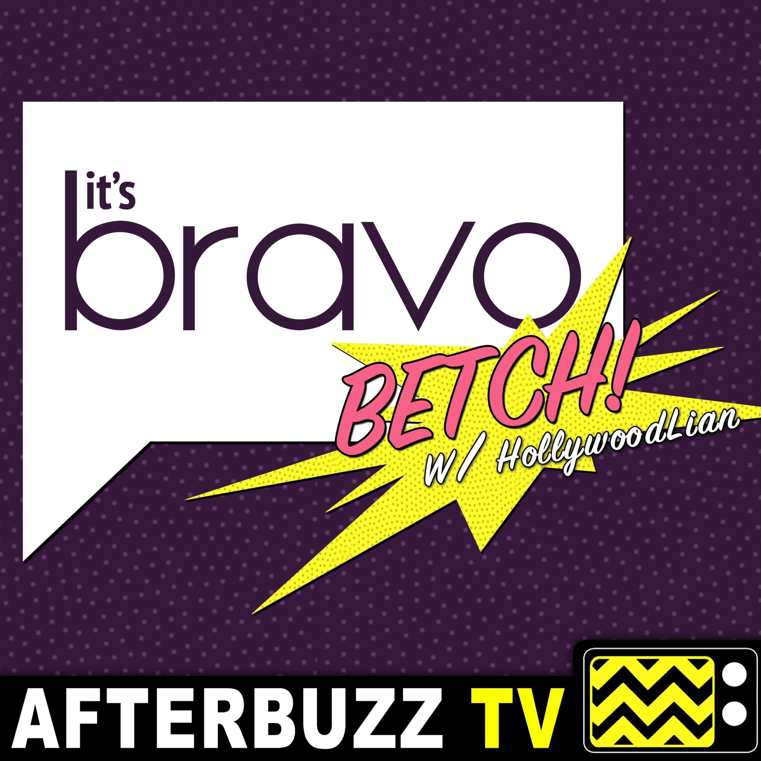 It's Bravo Betch! w/ HollywoodLian