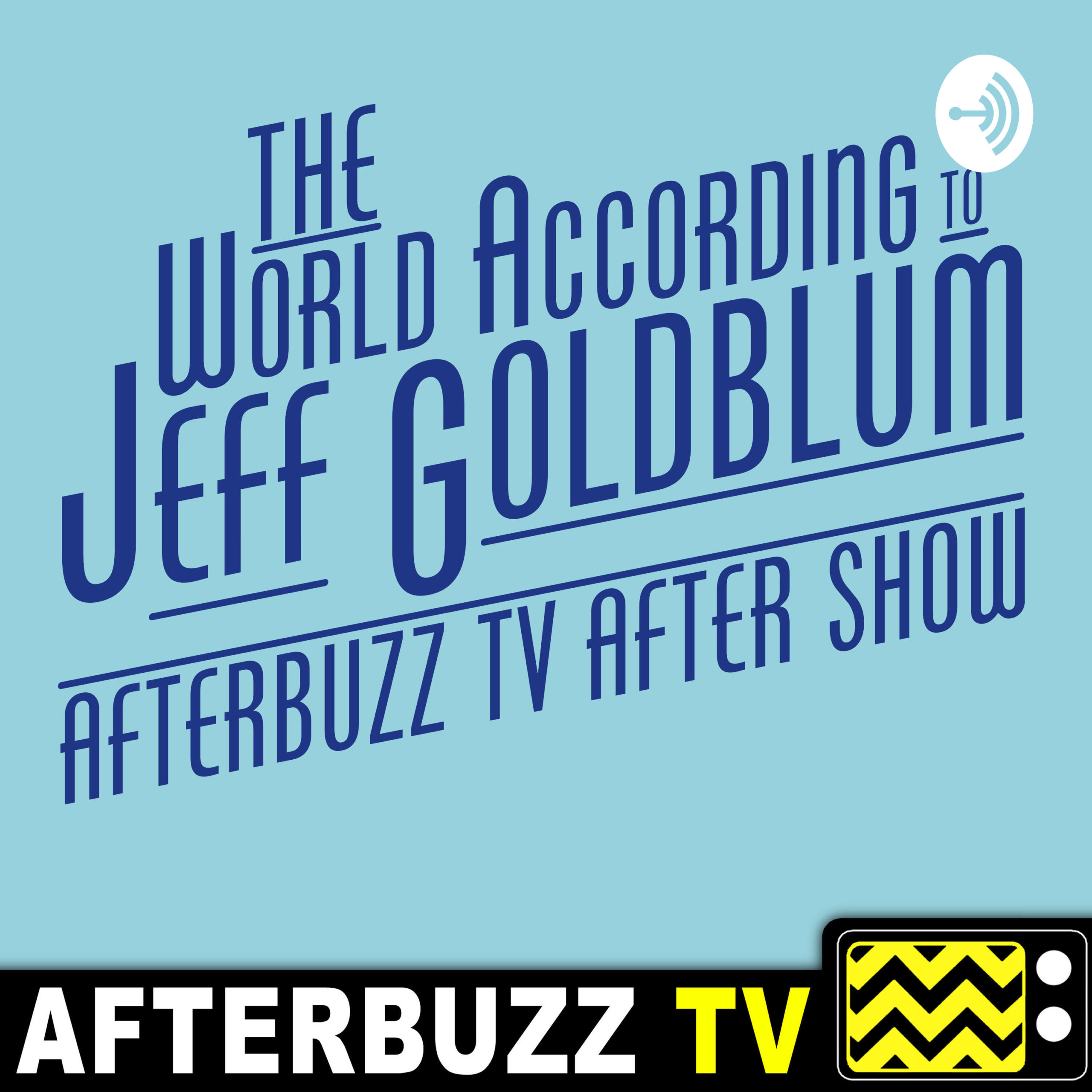 The World According To Jeff Goldblum After Show Podcast