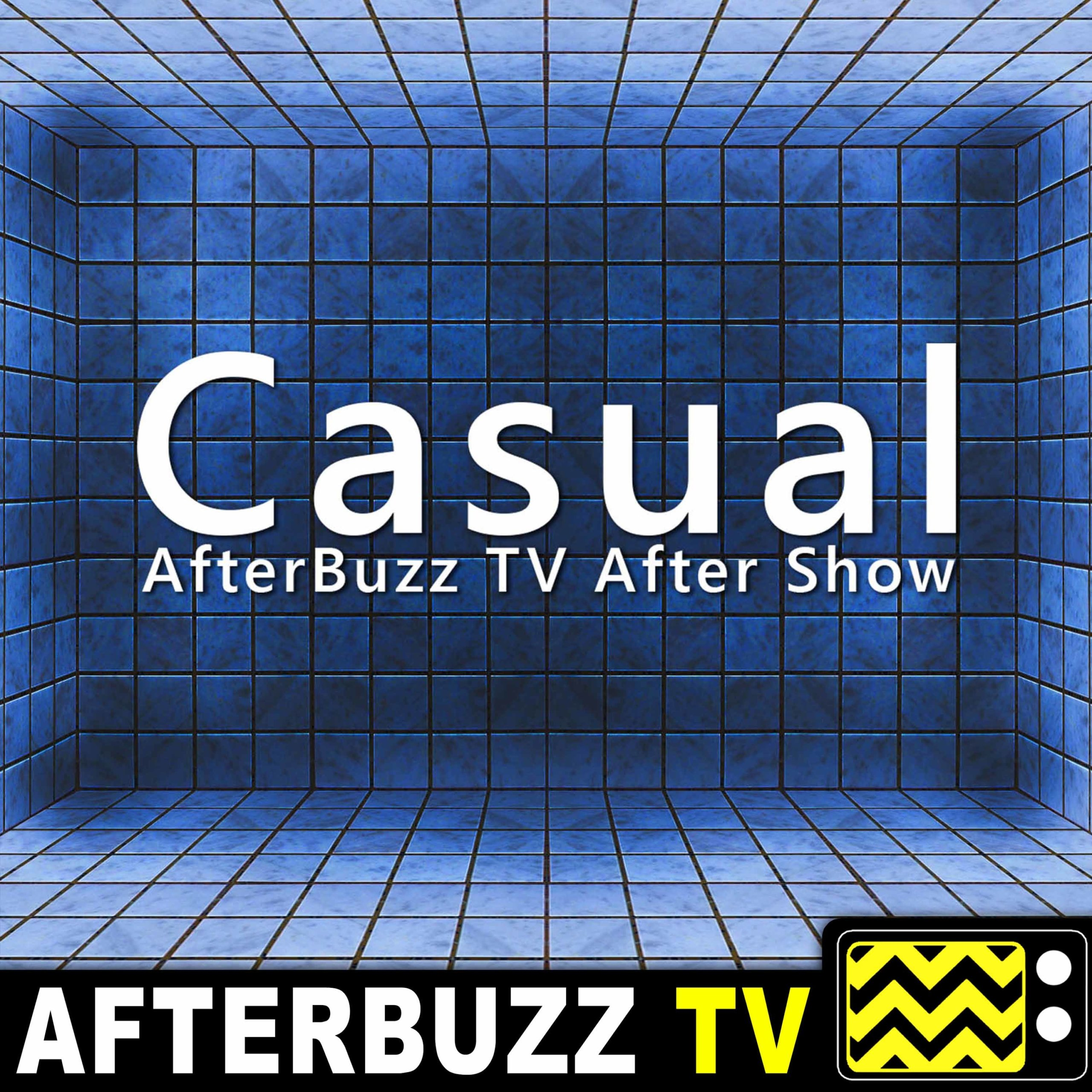 Casual S:3 | The Hermit & the Moon E:13 | AfterBuzz TV AfterShow