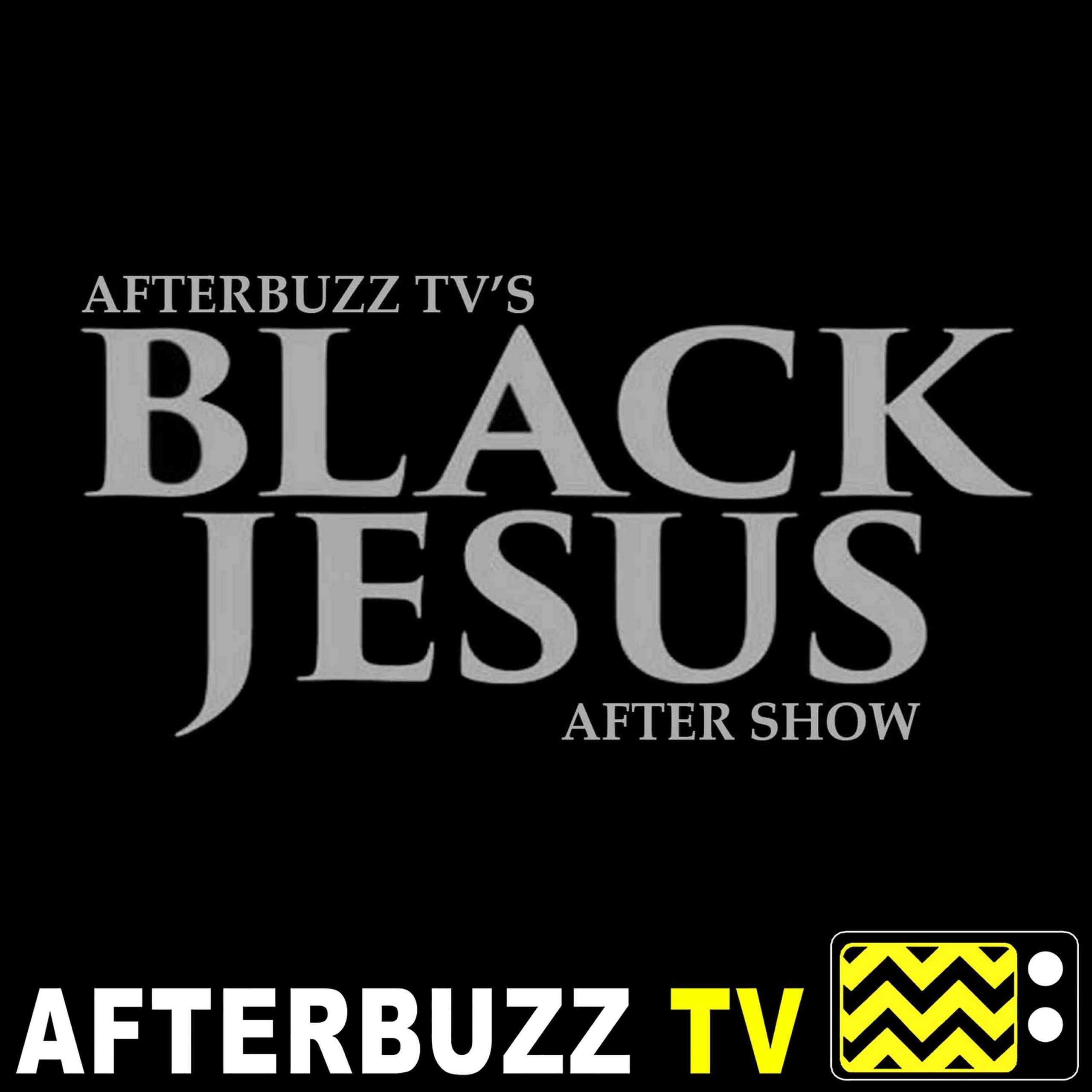 Black Jesus S:2   A Very Special Christmas In Compton E:11   AfterBuzz TV AfterShow