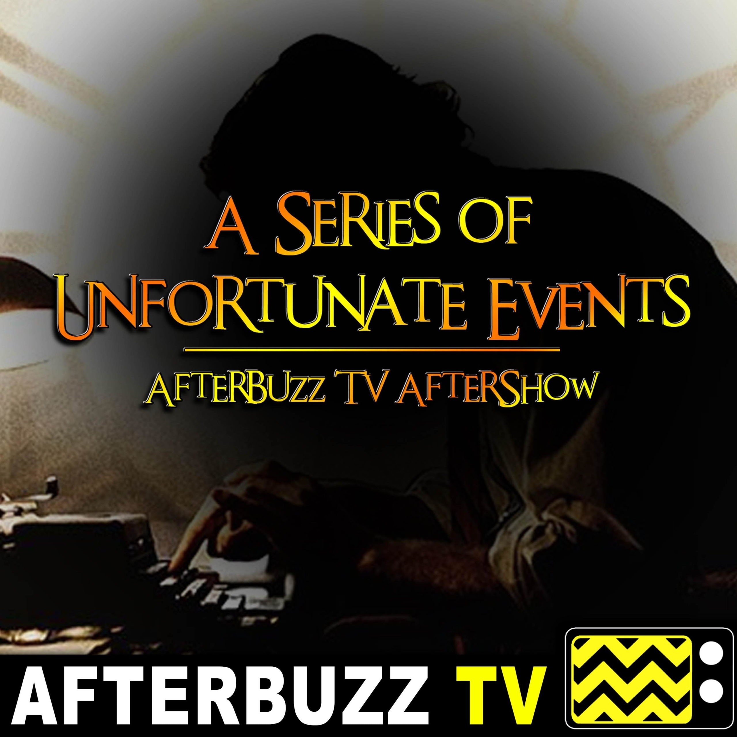 A Series of Unfortunate Events S:1 | The Miserable Mill: Parts 1 & 2 E:7 & E:8 | AfterBuzz TV AfterShow