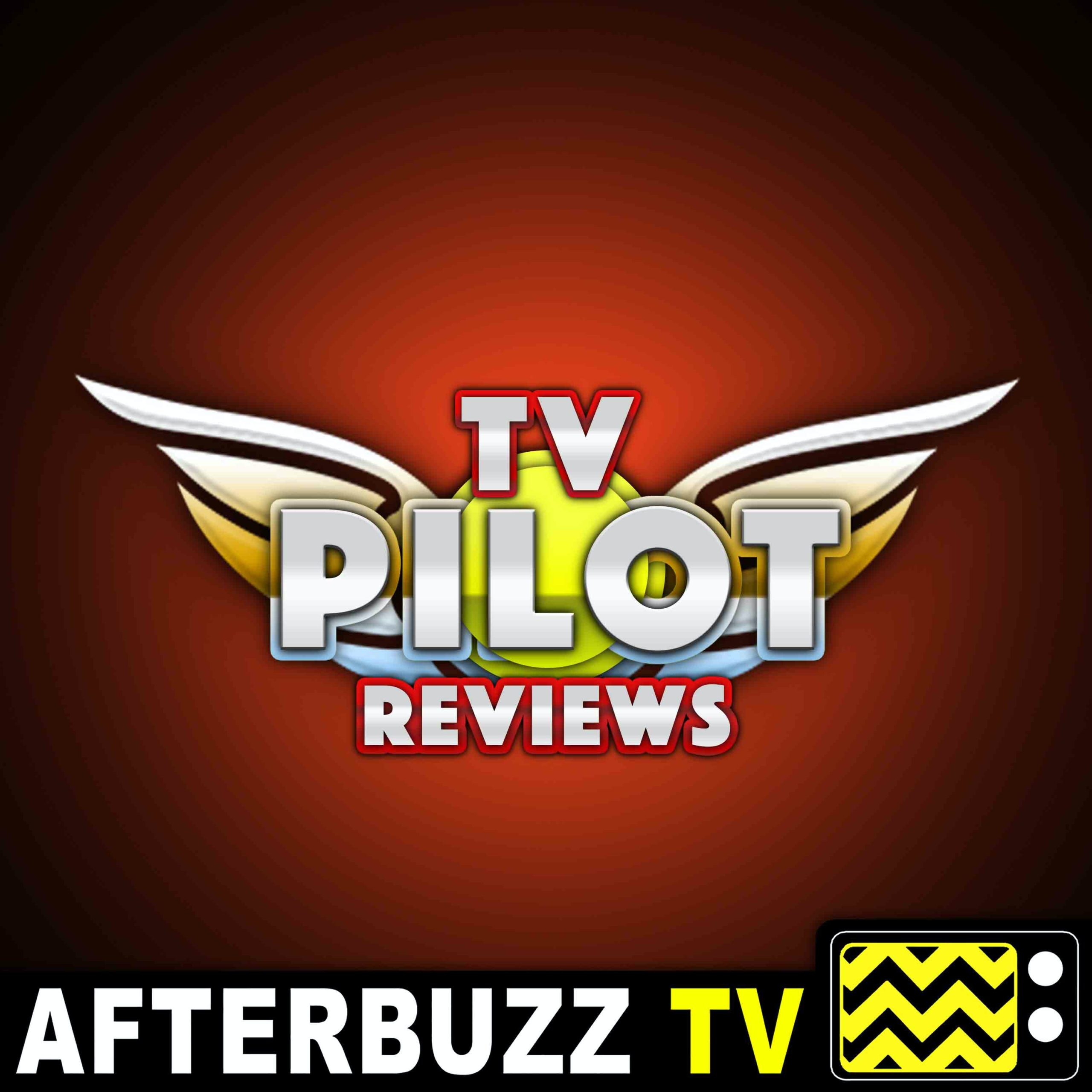 TV Pilot Reviews - AfterBuzz TV
