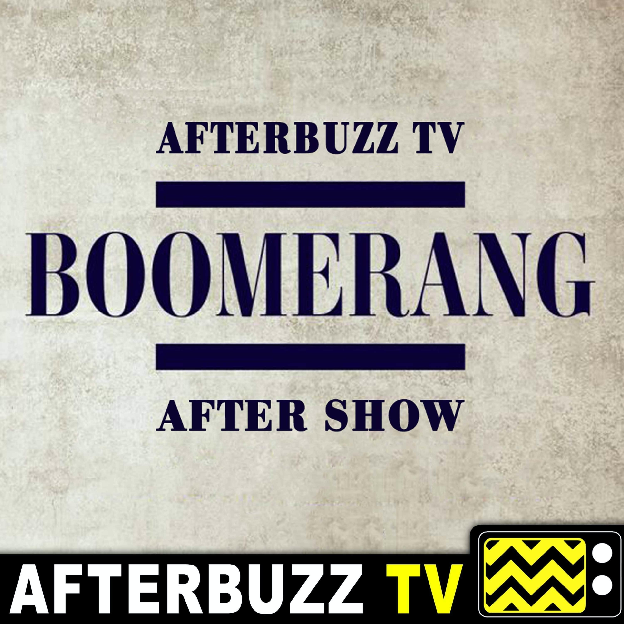Boomerang S2 E7 & E8 Recap & After Show w/ Leland B. Martin : Season Finale Wrap up Episodes 6,7,8 featuring special guest Leland B Martin