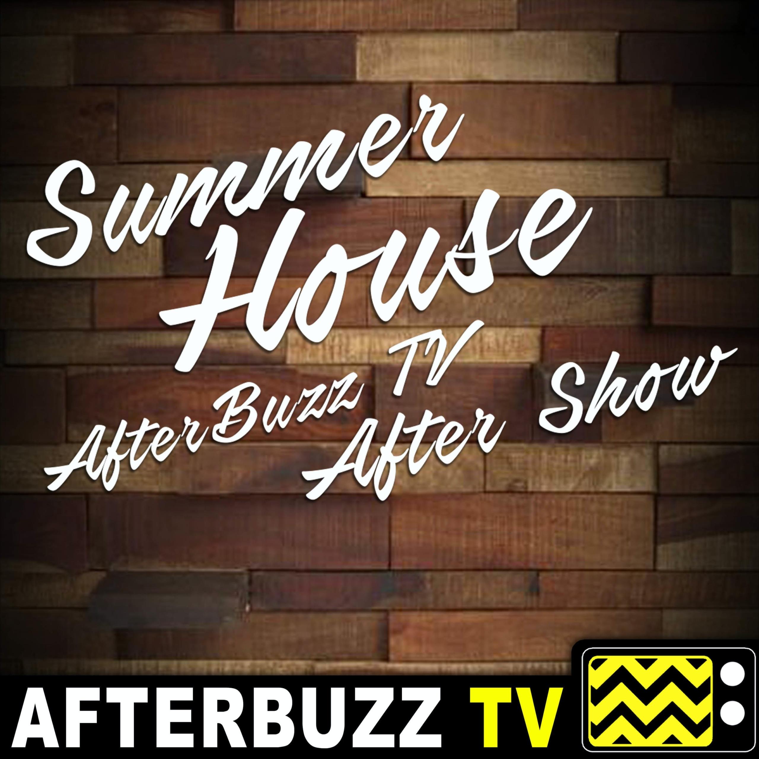 Summer House S4 E15 Recap & After Show: Secrets Revealed: Juicy Scoop