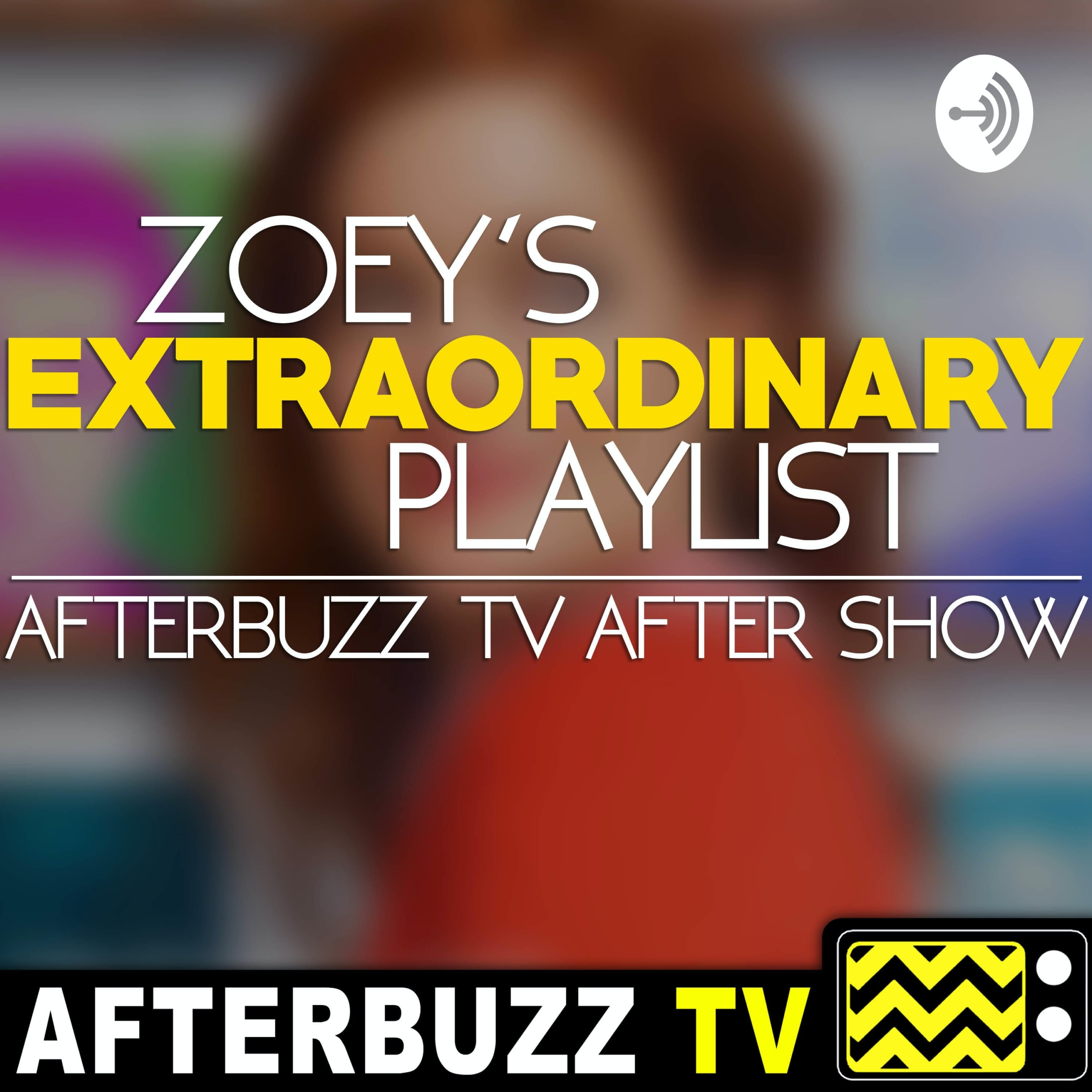 Zoey's Extraordinary Playlist S1 E12 Recap & After Show: Saddest Episode EVER