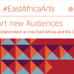 British Council new Art, new Audience (nAnA) Programme for East African Creatives  2016