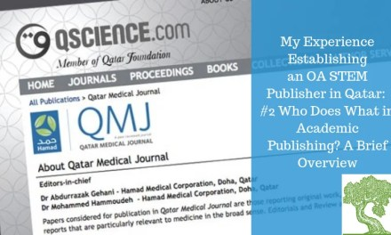 ATG ORIGINAL: MY EXPERIENCE ESTABLISHING AN OA STEM PUBLISHER IN QATAR: #2 Who Does What in Academic Publishing? A Brief Overview