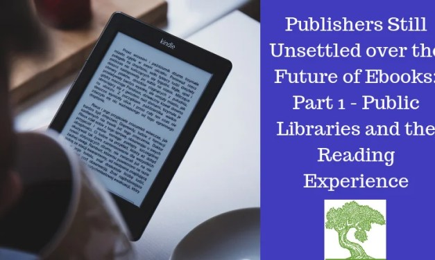 ATG Original: PUBLISHERS STILL UNSETTLED OVER THE FUTURE OF EBOOKS: PART 1 – PUBLIC LIBRARIES AND THE READING EXPERIENCE