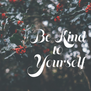 Image result for be kind to yourself at Christmas
