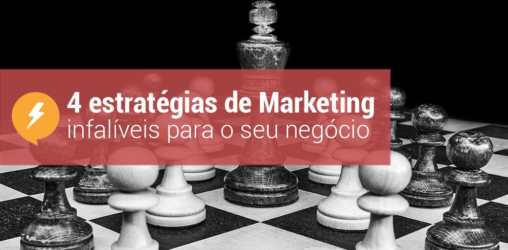 4 estratégias de marketing digital infalíveis para o seu negócio