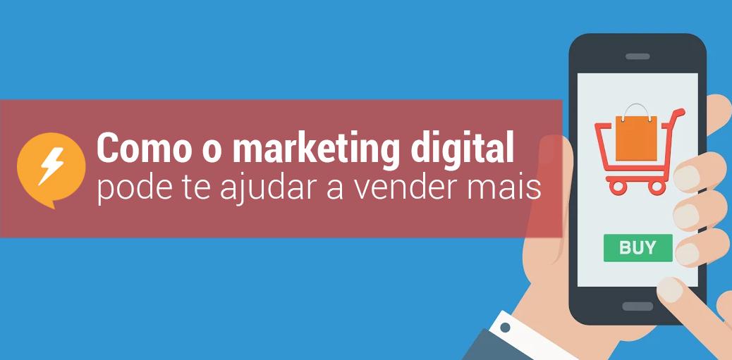Como o marketing digital pode te ajudar a vender mais