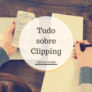 O que é clipping? O monitoramento necessário para uma assessoria eficaz