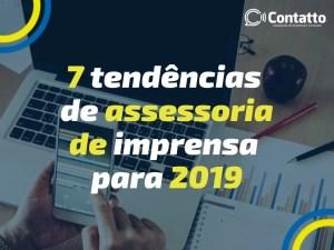 7 tendências de assessoria de imprensa para 2019