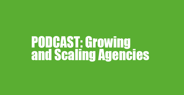 Growing and Scaling Agencies with Kristin Luck