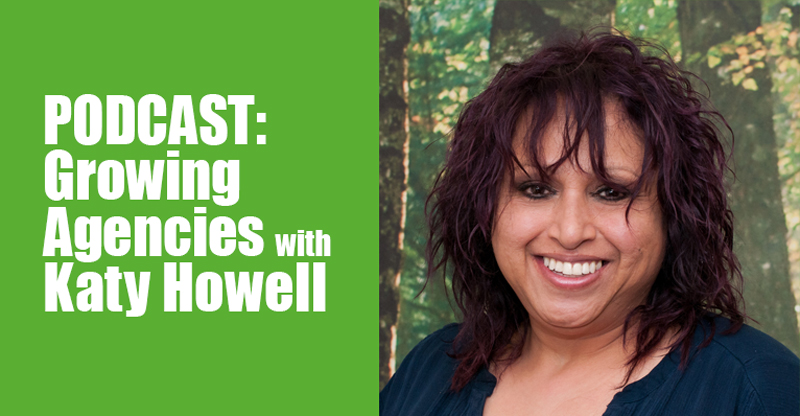 PODCAST: Growing Agencies with Katy Howell