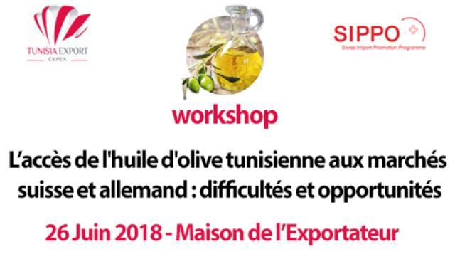 WORKSHOP : L'ACCÈS DE L'HUILE D'OLIVE TUNISIENNE AUX MARCHÉS SUISSE ET ALLEMAND : DIFFICULTÉS ET OPPORTUNITÉS