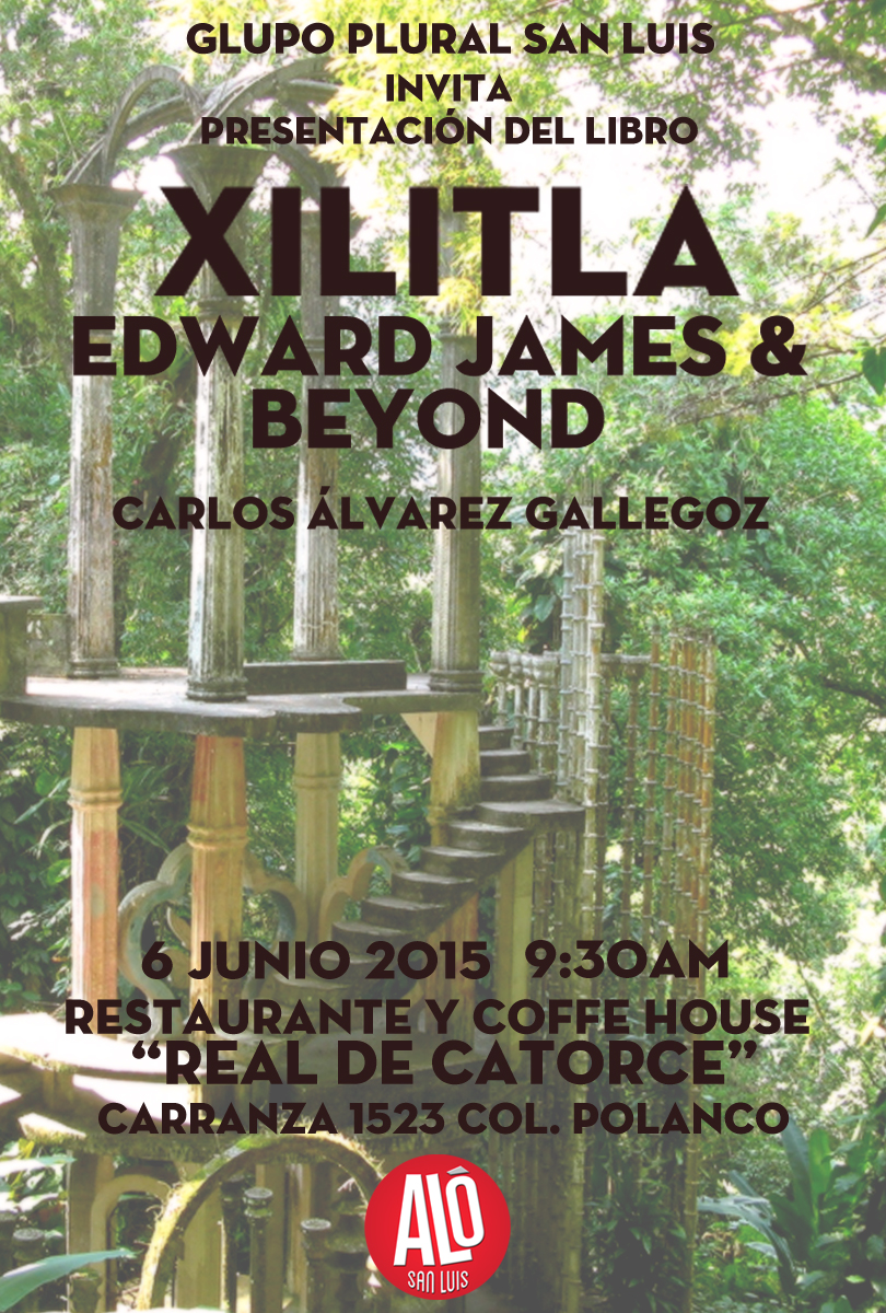 Xilitla Edward James and beyond