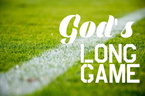 God's long game