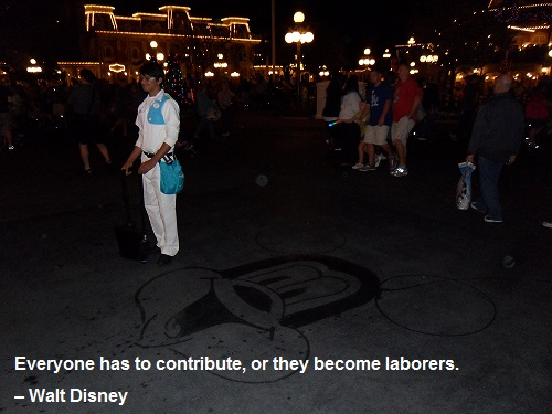 Everyone has to contribute, or they become laborers. – Walt Disney