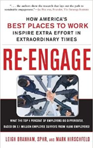 Re-Engage: How America's Best Places to Work Inspire Extra Effort in Extraordinary Times – Leigh Branham and Mark Hirschfeld