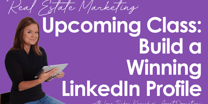 LinkedIn for Real Estate REALTORS LinkedIn Agent Operations real estate marketing tips