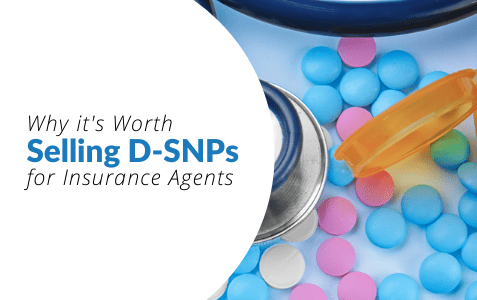 Why it's Worth Selling Dual Special Needs Plans (D-SNP) for Insurance Agents