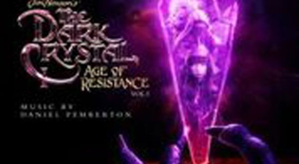 The Dark Crystal: Age Of Resistance Original Music From The