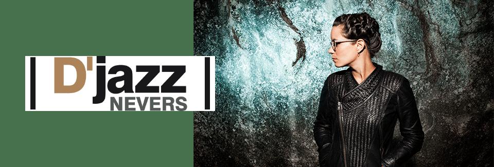 D'Jazz Nevers 2017 : une saison diversifiée et rassembleuse