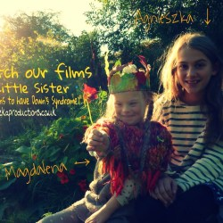 My Little Sister (who happens to have Down's syndrome) films