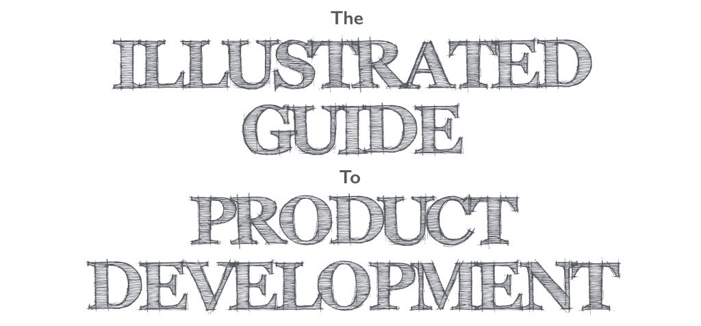 An Illustrated Guide to Product Development