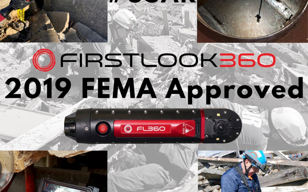 FirstLook360 Rescue Camera added to the 2019 FEMA Approved USAR Equipment Cache List.