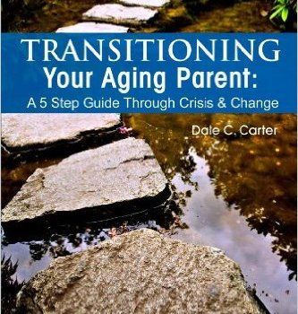 DALE CARTER~ Transition Aging Parents
