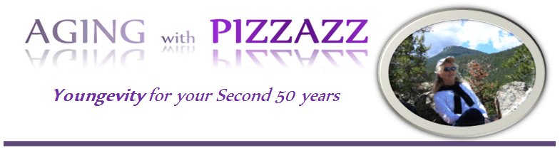 Aging with Pizzazz