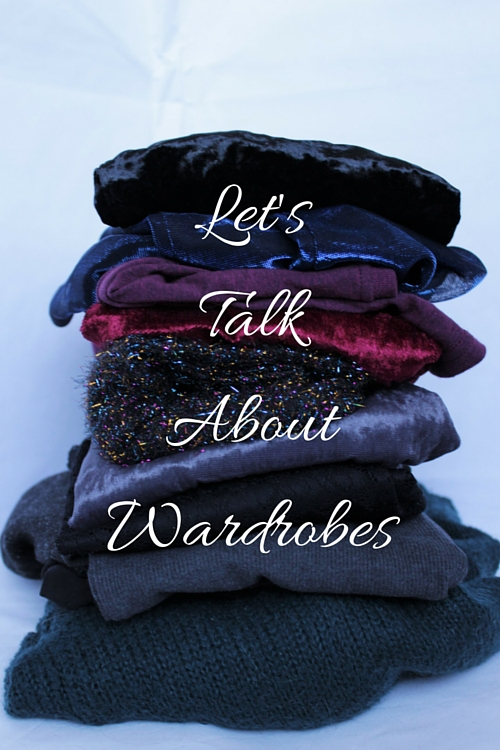 Let's Talk About Wardrobes