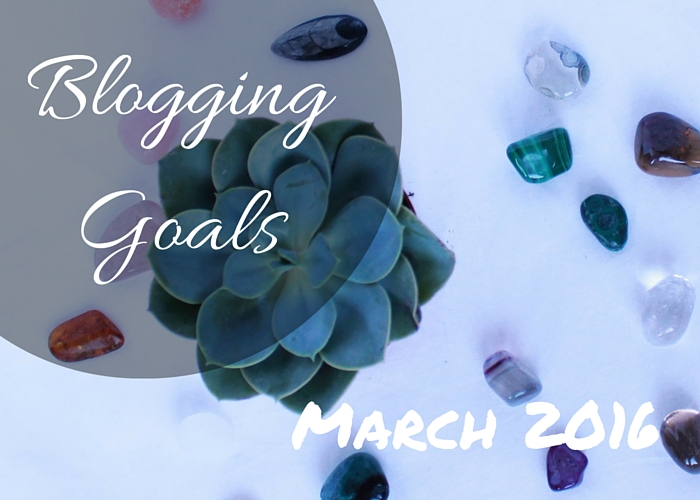 Blogging Goals For March